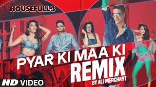 Pyar Ki REMIX Full Video Song | Ali Merchant | HOUSEFULL 3 | Shaarib & Toshi |
