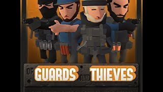 Of Guards And Thieves Gameplay