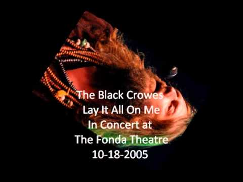Black Crowes - Lay It All On Me