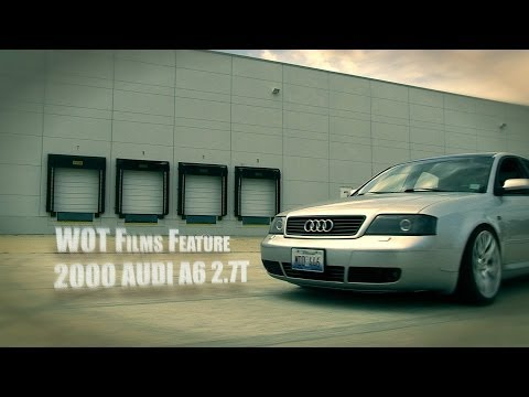 WOT Films Feature: 2000 Audi A6 2.7T