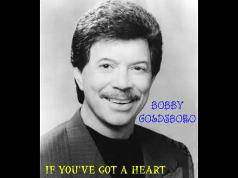 Bobby Goldsboro - If Youve Got A Heart