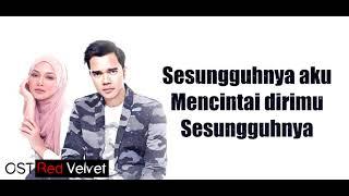 OST Red Velvet LIRIK-Alif Satar (Sesungguhnya Aku HD)