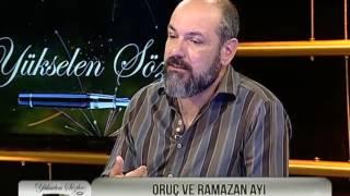 """Yükselen Sözler - """"Oruç ve Ramazan Ayı""""    01.06.2015 - Parça 3"""