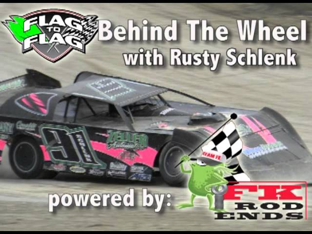 Flag To Flag's Behind The Wheel powered by FK Rodends: Rusty Schlenk