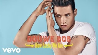Douwe Bob - How Lucky We Are (official audio)