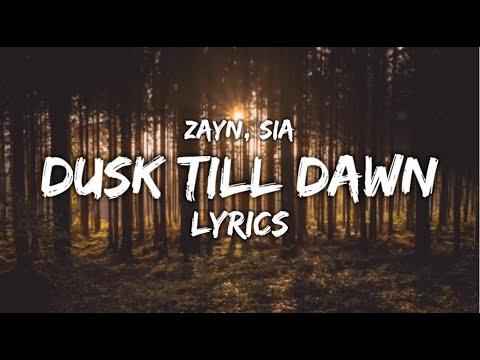 Dusk till Dawn - Zayn (Ft. Sia) LYRICS MP3