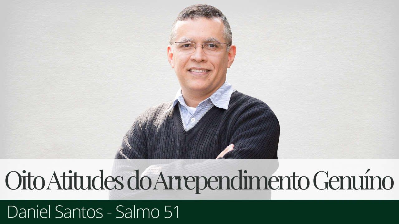 Oito Atitudes Que Demonstram Arrependimento Genuíno - Daniel Santos