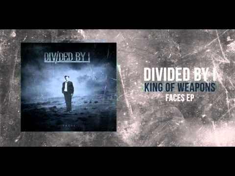 Divided By I - King Of Weapons