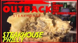 Outback Steakhouse® Steakhouse Philly | My Favorite Thing From My Favorite Places