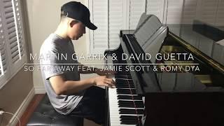 Martin Garrix & David Guetta - So Far Away feat. Jamie Scott & Romy Dya (Piano)