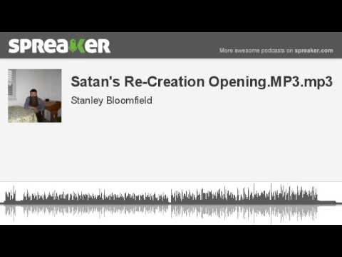 Satan's Re-Creation Opening.MP3.mp3 (made with Spreaker)