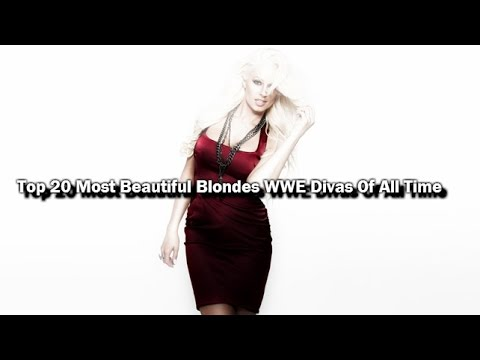 Top 20 Most Beautiful Blondes WWE Divas Of All Time