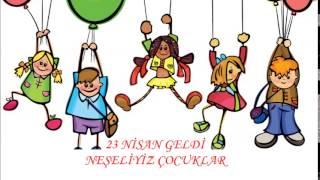 23 Nisan Geldi Neşeliyiz Çocuklar