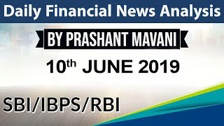 10 June 2019 Daily Financial News Analysis for SBI IBPS RBI Bank PO and Clerk