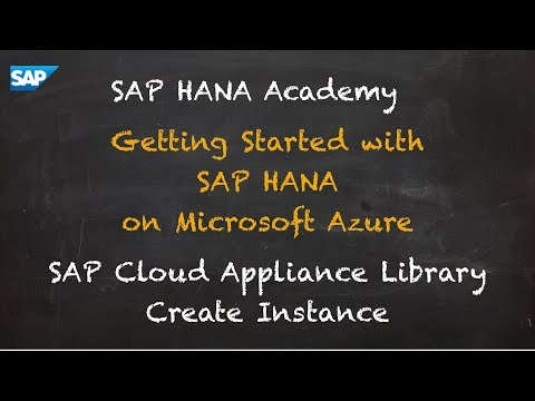 SAP HANA Academy - Getting Started with SAP HANA on Azure:  Create Instance [2.0 SPS 02]