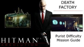 Hitman Absolution Purist Guide: Death Factory, Test Facility, Eliminate Dr. Green w/ Signature Kill