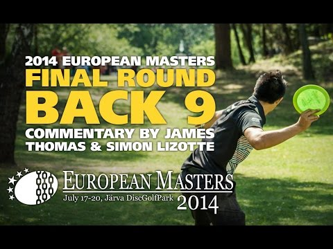 2014 Disc Golf European Masters: MPO Final Round Back 9 (Nybo, McBeth, Wysocki, Doss)