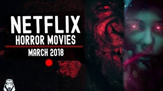 New Horror Movies on Netflix for March 2018