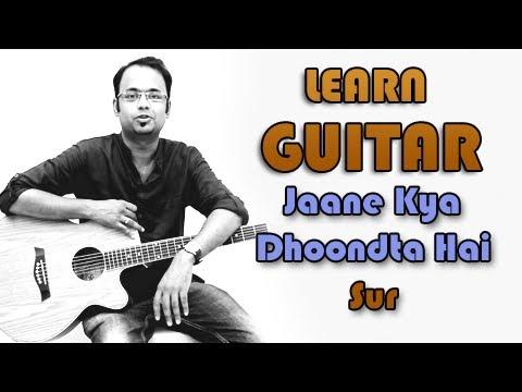 Jaane Kya Dhoondta Hai Guitar Lesson - Sur - Lucky Ali