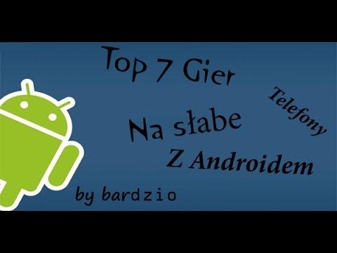 TOP 7 Gier Na Słabe Telefony Z Androidem