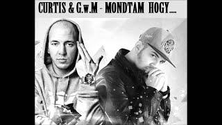 Curtis És G.w.M - Mondtam Hogy ...