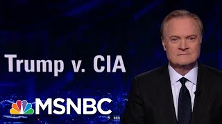President Donald Trump Sides With North Korean Dictator Over CIA | The Last Word | MSNBC