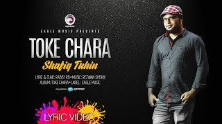 TOKE CHARA | Shafiq Tuhin | Rabby RB | Lyrical Video