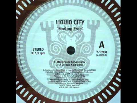Liquid City - Feeling Free (A Groove Kind Of Mix).wmv