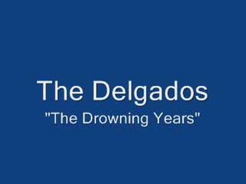 Delgados - Drowning Years