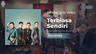 Download lagu GOVINDA - Terbiasa Sendiri ( Lyric Video)