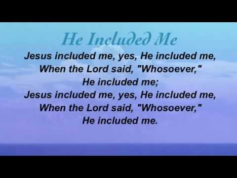 Hymnal - He Included Me