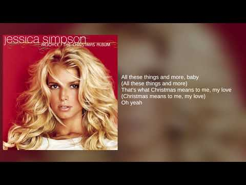 Jessica Simpson - What Christmas Means To Me