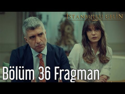 İstanbullu Gelin 36. Bölüm Fragman