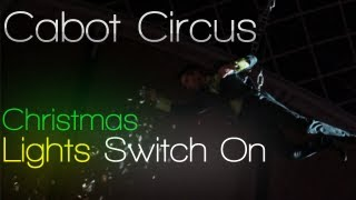 Cabot Circus Christmas Lights Switch On - 2012