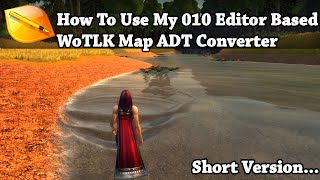 Wow 4.0.6a - How to Up Convert Custom WoTLK Maps - Short Version