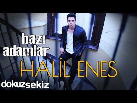 Halil Enes - Bazı Adamlar (Official Audio)