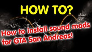 [HOW TO] Tutorial - Properly install SOUND mod for GTA San Andreas [SA:MP]