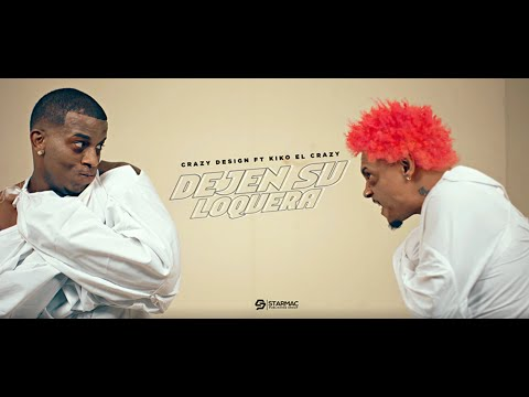 Crazy Design Ft Kiko el Crazy - Dejen su loquera (Video Official)