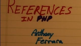Programming With Anthony - References In PHP