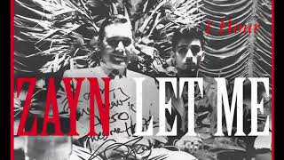 Download Lagu ZAYN - Let Me [1 Hour] Loop Gratis STAFABAND