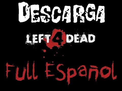 Descarga Left 4 Dead 1 Full Español Sin Utorrent