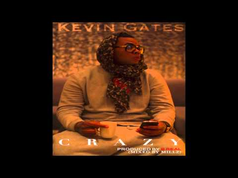 Kevin Gates - Crazy [produced By B Real] video