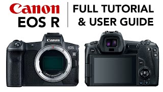 Canon EOS R Tutorial | FULL User Guide and Features