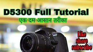 Nikon D5300 full TUTORIAL ! in hindi 2018!