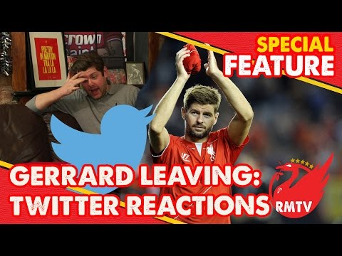 Gerrard Leaving: Twitter Reactions | Special Feature