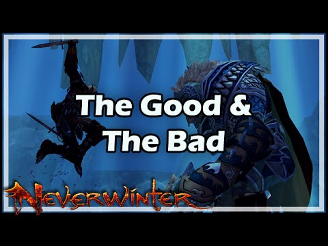 Neverwinter: The Good & The Bad