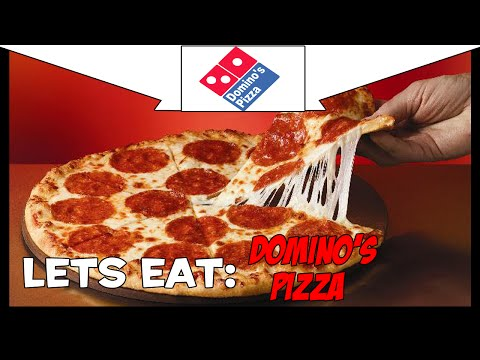 Let's Eat: Domino's Pizza Part 1