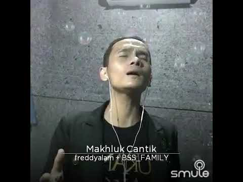 Freddyalam - Makhluk Cantik (cover Frans D'academy)