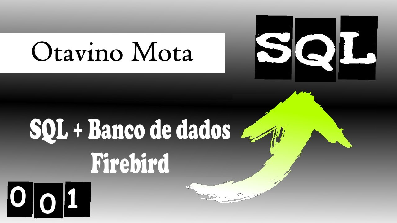 Tutorial SQL e Banco de Dados Firebird  001  YouTube