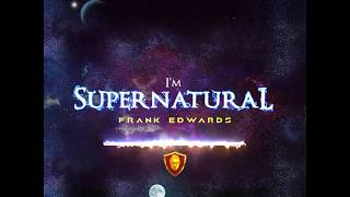 FRANK EDWARDS - Supernatural Audio - PROD BY FRANK EDWARDS